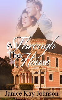 janice kay johnson's ALL THROUGH THE HOUSE