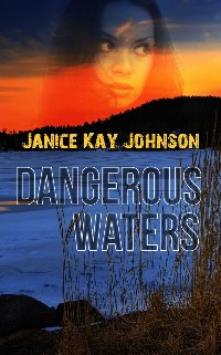 janice kay johnson's DANGEROUS WATERS