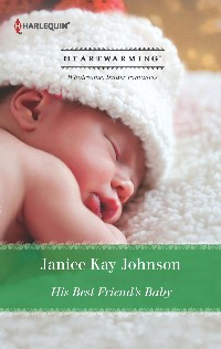 janice kay johnson's HIS BEST FRIEND'S BABY